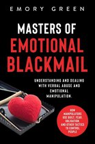 Omslag Masters of Emotional Blackmail: Understanding and Dealing with Verbal Abuse and Emotional Manipulation. How Manipulators Use Guilt, Fear, Obligation, and Other Tactics to Control People