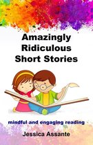 Amazingly Ridiculous Short Stories