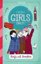 For Girls Only!  -   Liefs uit Londen