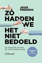 Boek cover Zo hadden we het niet bedoeld van Jesse Frederik (Paperback)
