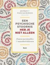 Boek cover Een psychische stoornis heb je niet alleen van Jan Baars (Paperback)