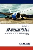 GPS Based Remote Black Box for Airborne Vehicles