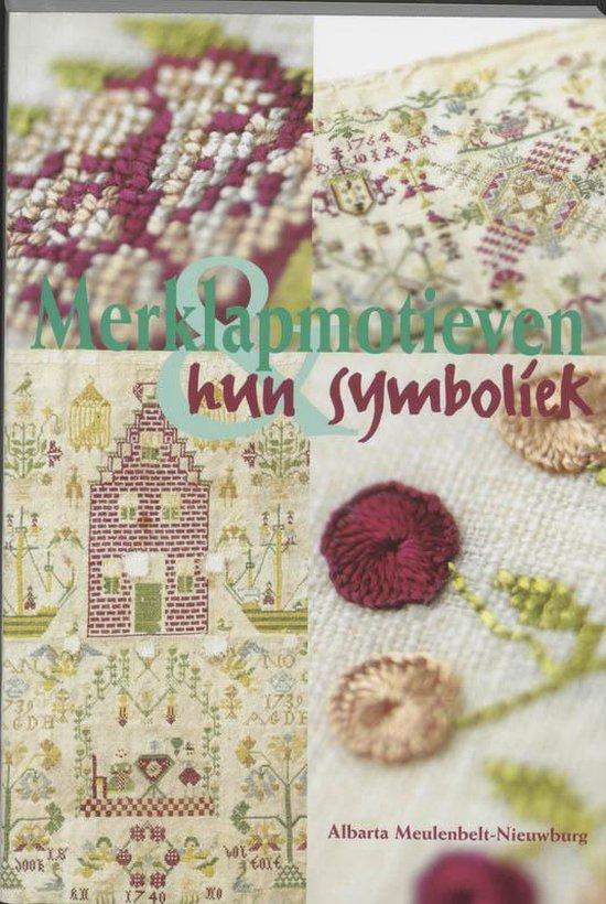 Merklapmotieven En Hun Symboliek - A. Meulenbelt-Nieuwburg |