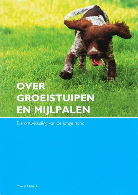 Over Groeistuipen en Mijlpalen - M. Nijland | Fthsonline.com