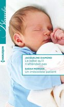 Le bébé qu'il n'attendait pas - Un irrésistible patient