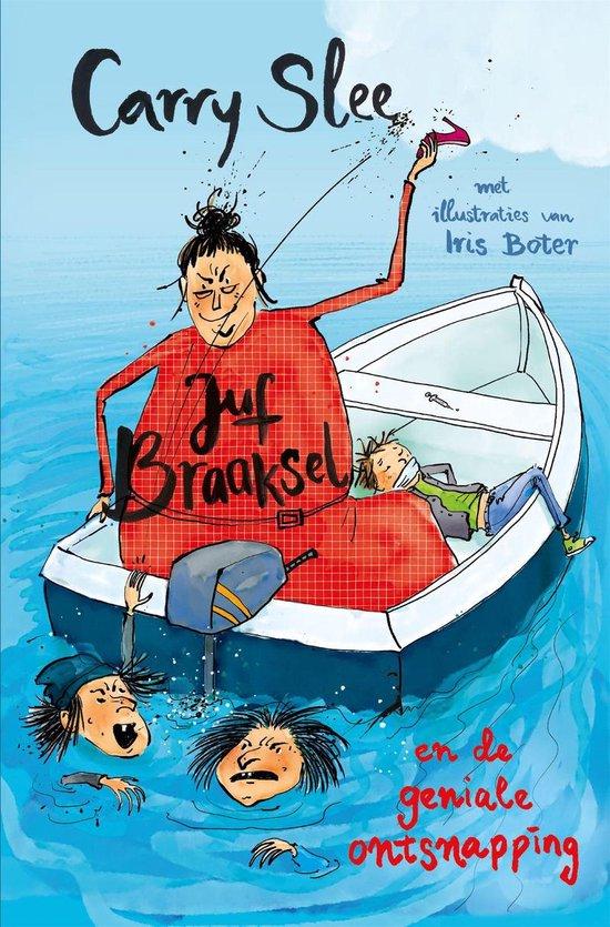 Boek cover Juf Braaksel en de geniale ontsnapping van Carry Slee (Onbekend)