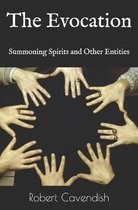 The Evocation: Summoning Spirits and Other Entities