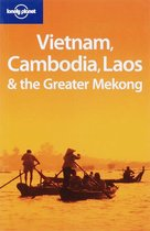 Lonely Planet Vietnam, Cambodia, Laos & the Greater Mekong