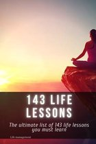 143 life lessons: The ultimate list of 143 life lessons you must learn