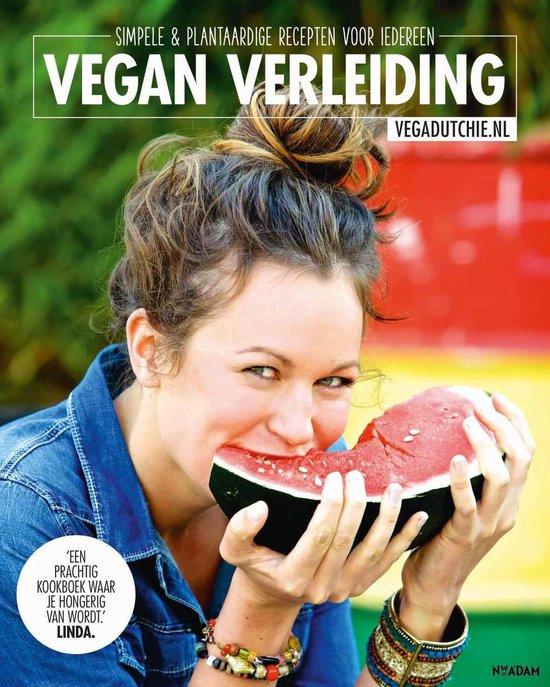 Vegadutchie. Vegan verleiding. Simpele & plantaardige recepten voor iedereen