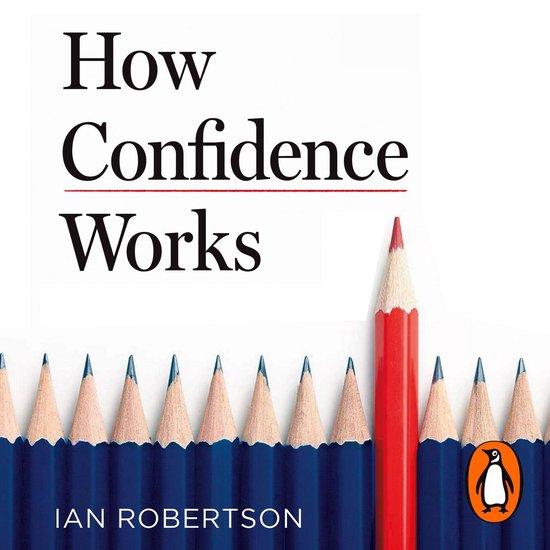 Boek cover How Confidence Works van Ian Robertson (Onbekend)