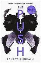 The Push Mother Daughter Angel Monster 2021s Most Astonishing Novel