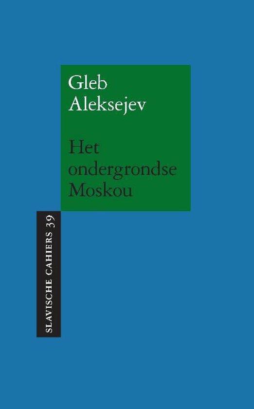 Slavische Cahiers 39 -   Het ondergrondse Moskou