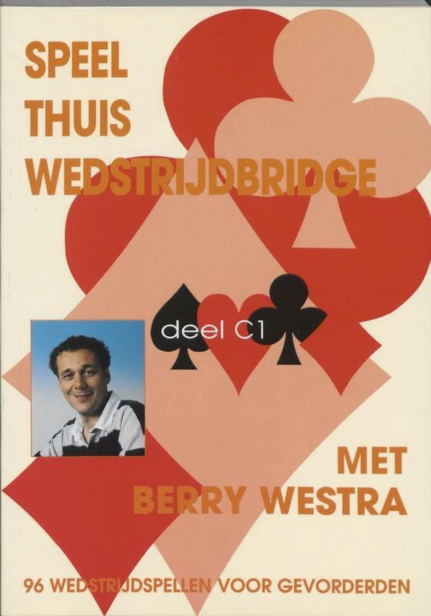 Speel thuis wedstrijdbridge C1 - B. Westra