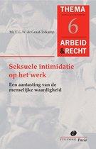 Arbeid&Recht Thema's 6 -   Seksuele intimidatie op het werk