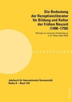 Die Bedeutung der Rezeptionsliteratur für Bildung und Kultur der Frühen Neuzeit (14001750)