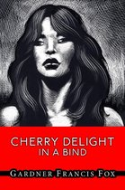 Cherry Delight #19 - In A Bind