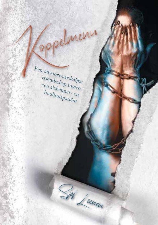 Koppelmenu - een onvoorwaardelijke vriendschap tussen een alzheimer- en boulimiapatiënt - Sjef Leenen | Fthsonline.com