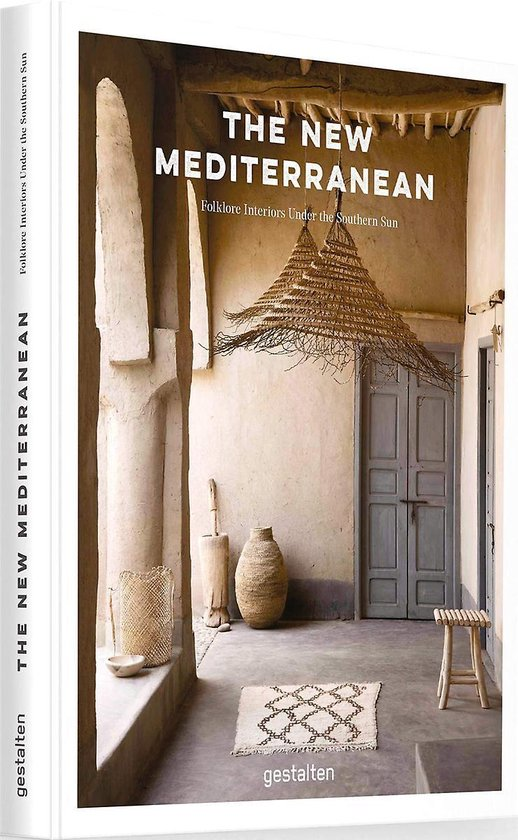 The New Mediterranean : Homes and Interiors under the Southern Sun