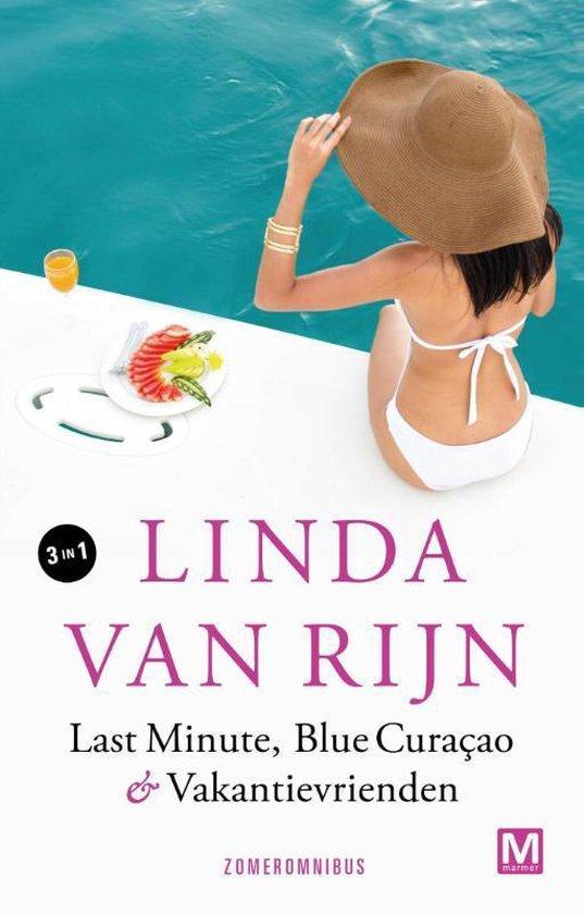Last Minute, Blue Curacao & Vakantievrienden - Linda van Rijn |