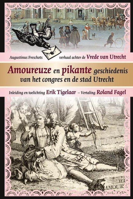 Amoureuze en pikante geschiedenis van het congres en de stad Utrecht - Augustinus Freschot |