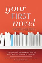 Your First Novel Revised and Expanded: A Top Agent and a Published Author Show You How to Write Your Book and Get It Published Burst