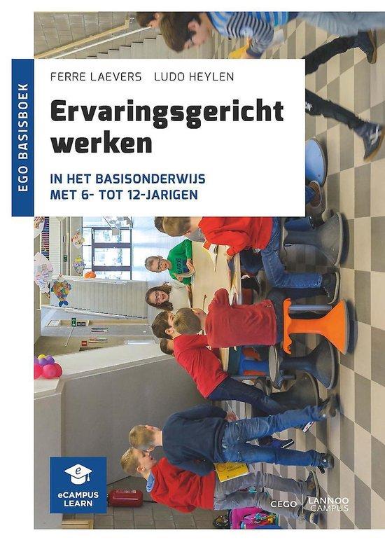 Ervaringsgericht werken in het basisonderwijs met 6- tot 12-jarigen - Ferre Laevers |