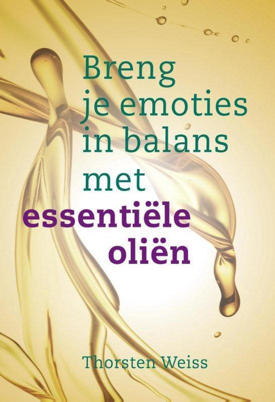 Boek cover Breng je emoties in balans met essentiële oliën van Thorsten Weiss (Paperback)