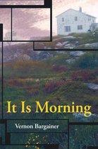 It Is Morning