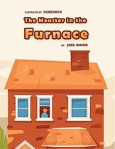 The Monster in the furnace
