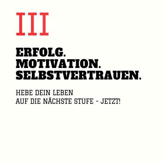 ERFOLG. MOTIVATION. SELBSTVERTRAUEN (TEIL 3)