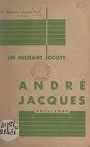 Un militant jociste : André Jacques, 1913-1937