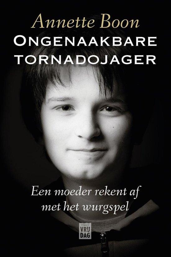 Ongenaakbare tornadojager - Annette Boon |