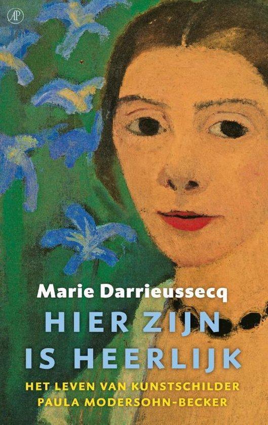 Hier zijn is heerlijk - Marie Darrieussecq   Fthsonline.com
