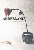 Anderland, niets is wat het lijkt - young adult over liefde, vriendschap en een wereld vol monsters