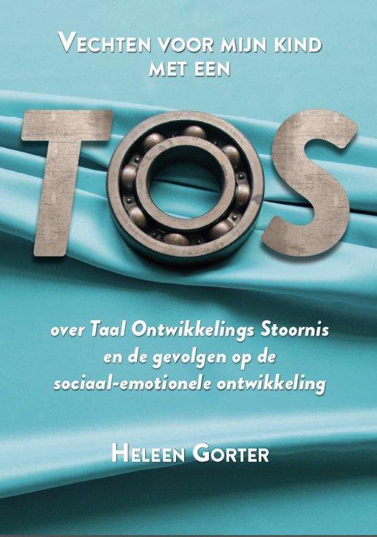 Vechten voor mijn kind met een TOS - Heleen Gorter | Fthsonline.com