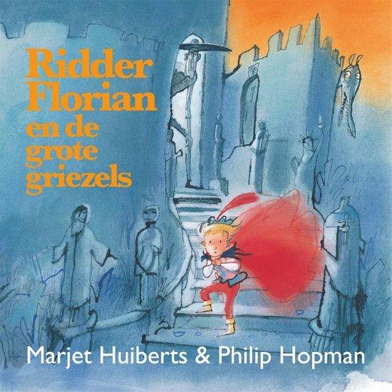 Ridder Florian - Ridder Florian en de grote griezels