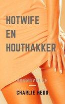Hotwife en Houthakker