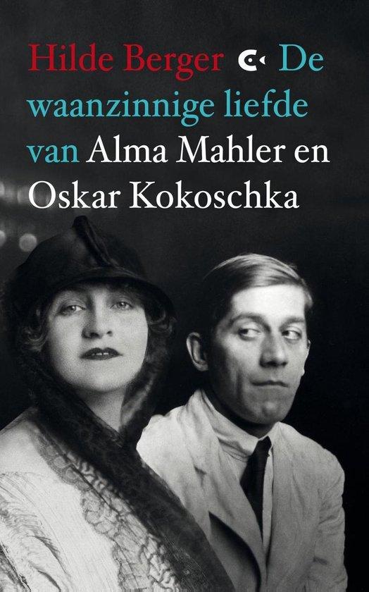 De waanzinnige liefde van Alma Mahler en Oskar Kokoschka - Hilde Berger  