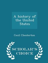 A History of the United States - Scholar's Choice Edition