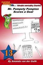 Mr. Pompety Pompton Scores a Goal