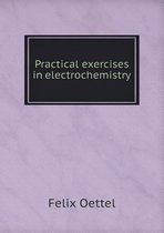 Practical Exercises in Electrochemistry
