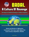 Boek cover Badal: A Culture Of Revenge, The Impact of Collateral Damage on Taliban Insurgency - History and Warfare in Afghanistan, Pashtunwali Tribal Code, Anglo-Afghan War, Soviet Invasion, Mujahideen, Mullahs van Progressive Management