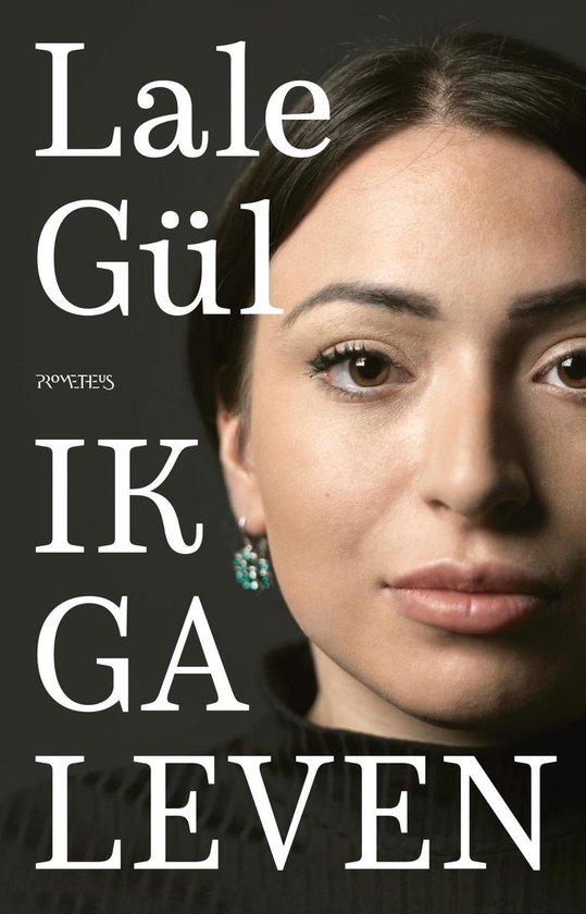 Boek cover Ik ga leven van Lale Gül (Onbekend)