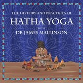 History and Practices of Hatha Yoga with Dr James Mallinson, The