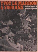 Yvoy Le Marron à 2000 ans
