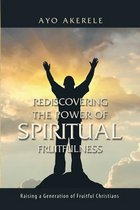 Rediscovering the Power of Spiritual Fruitfulness