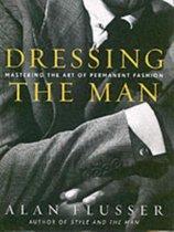 Boek cover Dressing the Man van Alan Flusser (Hardcover)