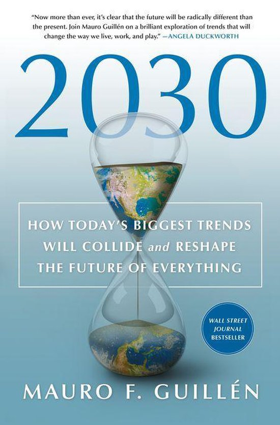 Boek cover 2030: How Todays Biggest Trends Will Collide and Reshape the Future of Everything van Mauro F Guillen (Onbekend)