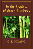 In the Shadow of Green Bamboos